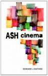 Ash Cinema - Edward J. Rathke