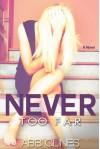 Never Too Far (Too Far, #2; Rosemary Beach, #2) - Abbi Glines