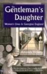 The Gentleman's Daughter - Amanda Vickery