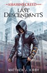 Last Descendants: Assassin's Creed - Matthew J Kirby