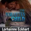 The Forgotten Child (The Friessen Legacy #1) - Lorhainne Eckhart, Melissa Moran