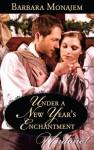 Under A New Year's Enchantment - Barbara Monajem
