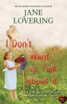 I Don't Want to Talk About it (Yorkshire Romances) by Jane Lovering (2016-05-06) - Jane Lovering