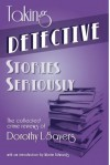 Taking Detective Stories Seriously: The Collected Crime Reviews of Dorothy L. Sayers - Dorothy L. Sayers, Martin Edwards