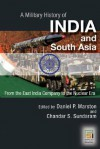 A Military History of India and South Asia: From the East India Company to the Nuclear Era - Daniel Marston, Stephen Philip Cohen