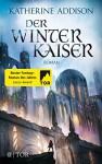 Der Winterkaiser - Katherine Addison, Petra Huber
