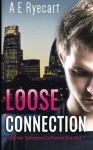 Loose Connection by A E Ryecart (2015-12-01) - A E Ryecart