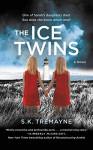 The Ice Twins: A Novel - S.K. Tremayne