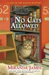 No Cats Allowed (Cat in the Stacks Mystery) - Miranda James