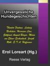 Unvergessliche Hundegeschichten - Theodor Fontane, Joseph Roth, E.T.A. Hoffmann, Erol Loreart