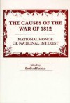The Causes of the War of 1812: National Honor or National Interest? - Bradford Perkins