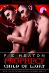 Prophecy: Child of Light (Vampires Realm #1) - Felicity Heaton