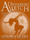 A Different Witch - Debora Geary