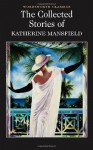 The Collected Stories - Katherine Mansfield