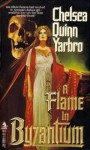 A Flame in Byzantium - Chelsea Quinn Yarbro