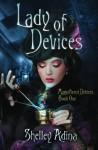 Lady of Devices - Shelley Adina