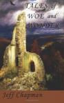 Tales of Woe and Wonder - Jeff Chapman