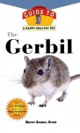 Gerbil: An Owner's Guide to a Happy Healthy Pet - Betsy Sikora Siino