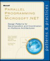 Parallel Programming with Microsoft .NET: Design Patterns for Decomposition and Coordination on Multicore Architectures - Lady Colin Campbell, Ralph Johnson, Ade Miller, Stephen Toub