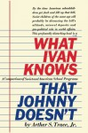 What Ivan Knows That Johnny Doesn't - Arther S Trace Jr., Sam Sloan