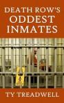 Death Row's Oddest Inmates - Ty Treadwell