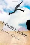 Double Jump (Lattice of Worlds, Book 1) - Jason Glaser