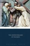 The Apophthegmes of Erasmus - Erasmus, Aeterna Press