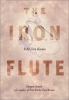 The Iron Flute: 100 Zen Koans - Nyogen Senzaki, Ruth Strout-McCandless