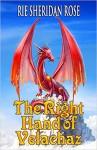 The Right Hand of Velachaz - Rie Sheridan Rose, Digital Fiction