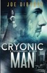 Cryonic Man: A Paranormal Affair - Joe DiBuduo