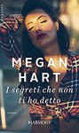 I segreti che non ti ho detto - Megan Hart
