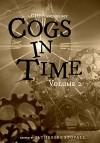 Cogs in Time Volume 2 (The Steamworks Series) - SJ Davis, Catherine Stovall, Andrea L. Staum, Deborah Dalton, Faith Marlow, KC Finn, Lexi Ostrow, Beth W. Patterson, Samantha Ketteman
