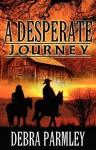 A Desperate Journey - Debra Parmley