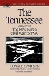 The Tennessee: The New River: Civil War to TVA - Donald Davidson