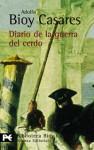 Diario De La Guerra Del Cerdo/ Diary Of The Pig War - Adolfo Bioy Casares