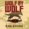 Wolf by Wolf - Christa Lewis, Ryan Graudin, Hachette Audio