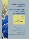 The Consumer Guide to Vortex Shedding and Fluidic Flowmeters - David W. Spitzer, Walt Boyes