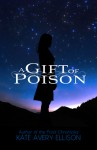 A Gift of Poison - Kate Avery Ellison
