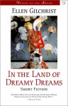In the Land of Dreamy Dreams (Voices of the South) - Ellen Gilchrist