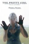 The Pretty Girl - Debra Spark