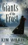 Giants of the Frost - Kim Wilkins