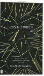 Lois the Witch (Penguin Red Classics) - Elizabeth Gaskell