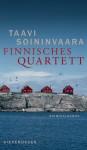 Finnisches Quartett: Kriminalroman (Die Fälle des Arto Ratamo, Band 5) - Taavi Soininvaara, Peter Uhlmann