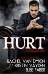 Hurt - Rachel Van Dyken, Kristin Vayden, Elise Faber