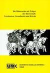 Die Ritterorde in der europaschen Wirtschaft Territorien Grundbesitz und Kirche - Roman Czaja, Jurgen Sarnowsky