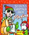 Season's Gripings from Maxine - John Wagner