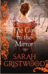 The Girl in the Mirror - Sarah Gristwood