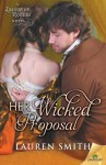 Her Wicked Proposal (League of Rogues) - Lauren Smith, Heather Wilds