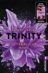 Trinity - Gefährliche Nähe (Die Trinity-Serie, Band 2) - Audrey Carlan, Graziella Stern