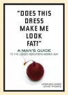 """""""Does This Dress Make Me Look Fat?"""": A Man's Guide to the Loaded Questions Women Ask - Stephen James, David Thomas"""